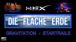 Die FLACHE ERDE Der Beweis Gravitation ist eine Lüge Freimaurer _Startrails_Flat Earth_