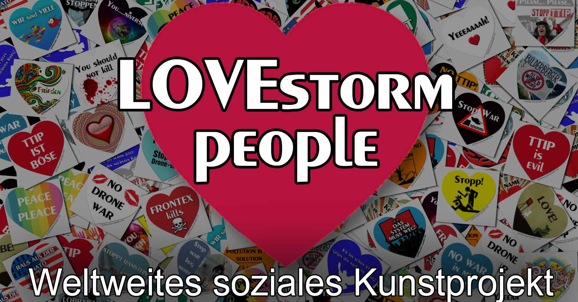 9195f8ab68 LOVE storm people ❤ Weltweites soziales Kunstprojekt ❤